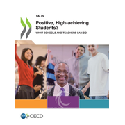 Positive, High-achieving Students? - What Schools and Teachers Can Do