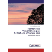 Hermeneutic Phenomenological Reflections of Cancer Care