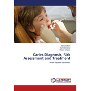 Caries Diagnosis, Risk Assessment and Treatment