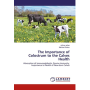 The Importance of Colostrum to the Calves Health