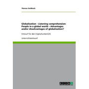 Globalization - Listening comprehension: People in a global world - Advantages and/or disadvantages of globalization?