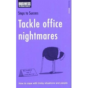 ISBN Tackle Office Nightmares (How to Cope with Tricky Situations and People)