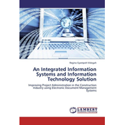 An Integrated Information Systems and Information Technology Solution