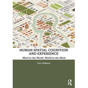 Ishikawa, T: Human Spatial Cognition and Experience