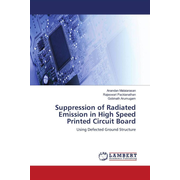 Suppression of Radiated Emission in High Speed Printed Circuit Board - Using Defected Ground Structure