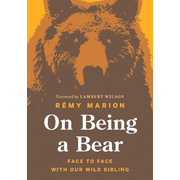 On Being a Bear: Face to Face with Our Wild Sibling
