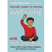 UBC Press The Kids' Guide to Staying Awesome and In Control book Paperback
