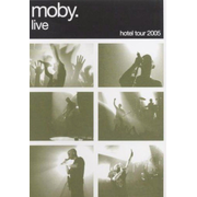 Moby Live: Hotel Tour 2006 [DVD/CD]