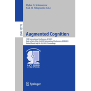 Augmented Cognition - 15th International Conference, AC 2021, Held as Part of the 23rd HCI International Conference, HCII 2021, Virtual Event, July 24–29, 2021, Proceedings