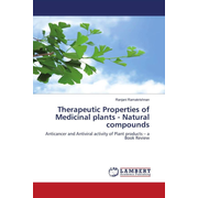 Therapeutic Properties of Medicinal plants - Natural compounds - Anticancer and Antiviral activity of Plant products - a Book Review