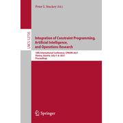 Integration of Constraint Programming, Artificial Intelligence, and Operations Research - 18th International Conference, CPAIOR 2021, Vienna, Austria, July 5–8, 2021, Proceedings
