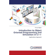 Introduction to Object Oriented Programming and Simulation in C++ - Applications Approach