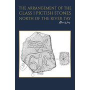 The Arrangement of the Class I Pictish Stones North of the River Tay