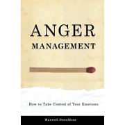 Anger Management: How to Take Control of Your Emotions