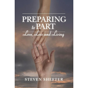 Preparing to Part: Love, Loss and Living