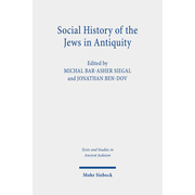 Social History of the Jews in Antiquity - Studies in Dialogue with Albert Baumgarten