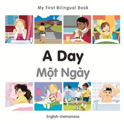 My First Bilingual Book-A Day (English-Vietnamese)