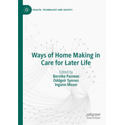 Ways of Home Making in Care for Later Life