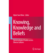 Knowing, Knowledge and Beliefs - Epistemological Studies across Diverse Cultures