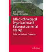 Lithic Technological Organization and Paleoenvironmental Change - Global and Diachronic Perspectives