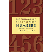 The Chicago Guide to Writing about Numbers, Second Edition