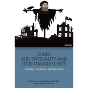 Jihadi Audiovisuality and Its Entanglements: Meanings, Aesthetics, Appropriations