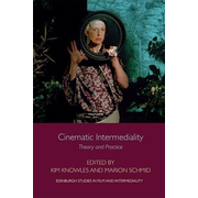 Cinematic Intermediality: Theory and Practice