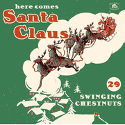 Here Comes Santa Claus-29 Swinging Chestnuts
