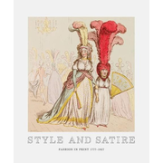 Style and Satire: Fashion in Print 1777-1927