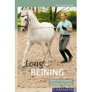 Long Reining: From the Beginning Through the Levade