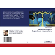 Myths of Collateral Bargaining in Industrial Law