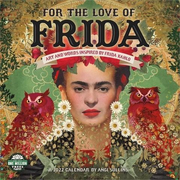 For the Love of Frida 2022 Wall Calendar: Art and Words Inspired by Frida Kahlo