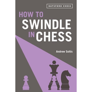 Soltis, A: How to Swindle in Chess