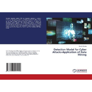 Detection Model for Cyber Attacks-Application of Data Mining