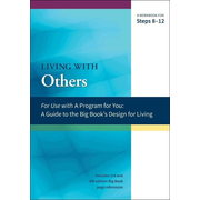 Living with Others: A Workbook for Steps 8-12