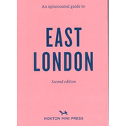 East London 2: An Opinionated Guide