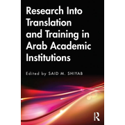 Research Into Translation and Training in Arab Academic Inst