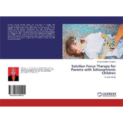 Solution Focus Therapy for Parents with Schizophrenic Children