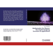 Mathematics for Physics: The implicit bogning functions & applications