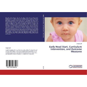Early Head Start, Curriculum Intervention, and Outcome Measures