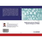 Application-Driven Memory System Design on FPGAs