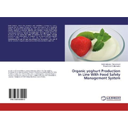 Organic yoghurt Production In Line With Food Safety Management System