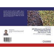 SPS Measures and Market Access Implications for Agricultural Trade