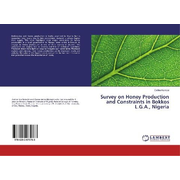 Survey on Honey Production and Constraints in Bokkos L.G.A., Nigeria