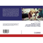 Studies on some clinicotherapeutic aspects of hepatic disorders in dog