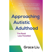 Approaching Autistic Adulthood: The Road Less Travelled