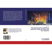 Thermodynamic and Phase behavior study of Fluid and Gas Hydrate