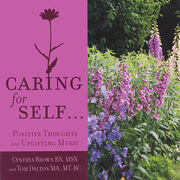 Caring for Self...Positive Thoughts and Uplifting Music