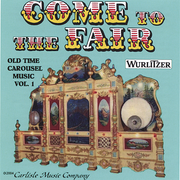 Come to the Fair: Old Time Carousel Music, Vol. 1