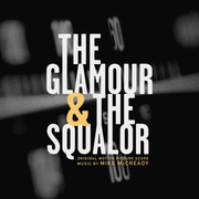 Glamour and the Squalor, Vol. 2: The Squalor